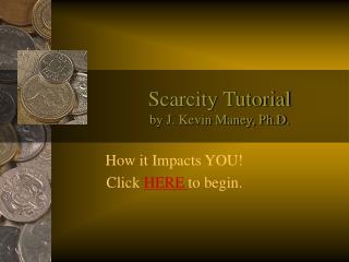 Scarcity Tutorial by J. Kevin Maney, Ph.D.