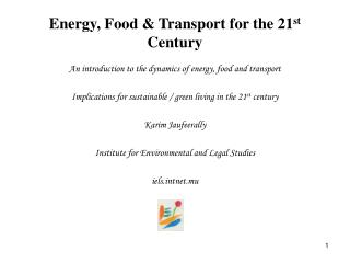 Energy, Food & Transport for the 21 st  Century