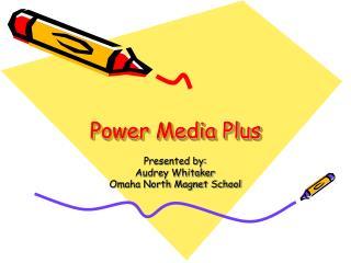 Power Media Plus
