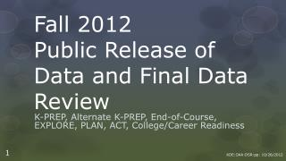 Fall 2012  Public Release of Data and Final Data Review