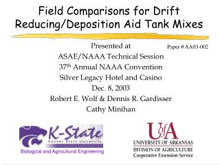 Field Comparisons for Drift Reducing/Deposition Aid Tank Mixes