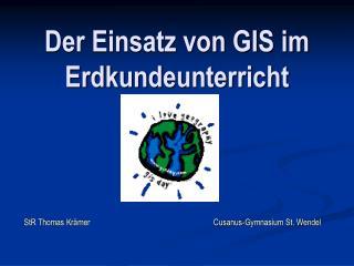 Der Einsatz von GIS im Erdkundeunterricht