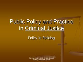 Public Policy and Practice in Criminal Justice