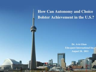 How Can Autonomy and Choice  Bolster Achievement in the U.S.?