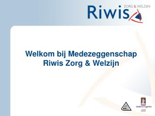 Welkom bij Medezeggenschap Riwis Zorg & Welzijn