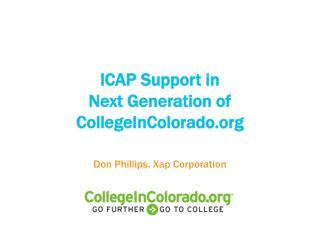 ICAP Support in  Next Generation of CollegeInColorado