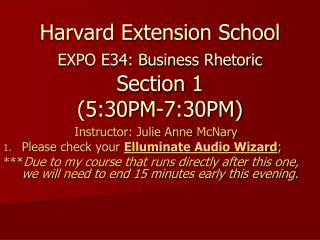 Harvard Extension School EXPO E34: Business Rhetoric  Section 1  (5:30PM-7:30PM)