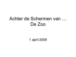 Achter de Schermen van � De Zoo