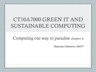 CT10A7000 GREEN IT AND SUSTAINABLE COMPUTING