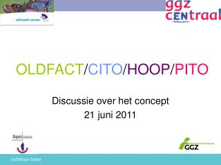 OLDFACT / CITO / HOOP / PITO