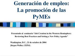 Generación de empleo: La promoción de las PyMEs