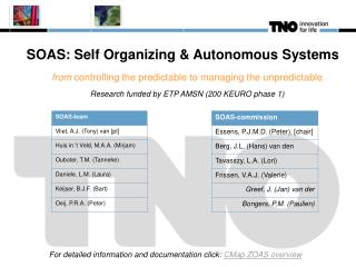 SOAS: Self Organizing & Autonomous Systems