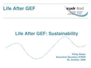 Life After GEF