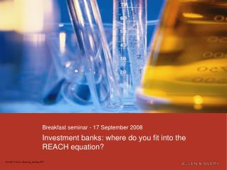 Investment banks: where do you fit into the REACH equation?