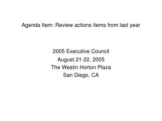 Agenda Item: Review actions items from last year