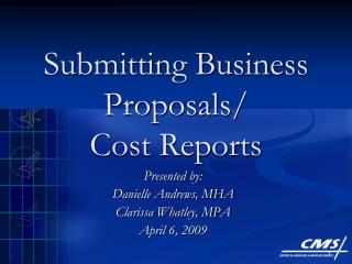 Submitting Business Proposals/  Cost Reports
