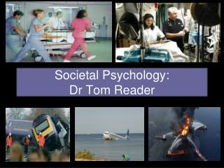 Societal Psychology: Dr Tom Reader