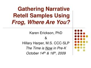 Gathering Narrative Retell Samples Using Frog, Where Are You