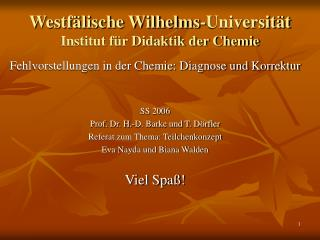 Westfälische Wilhelms-Universität Institut für Didaktik der Chemie