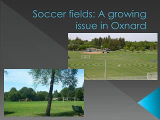 Soccer fields: A growing issue in Oxnard