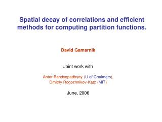 Spatial decay of correlations and efficient methods for computing partition functions.
