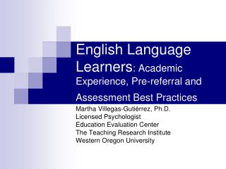 English Language Learners : Academic Experience, Pre-referral and Assessment Best Practices