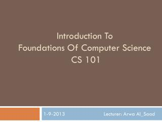 Introduction To Foundations Of Computer Science  CS 101