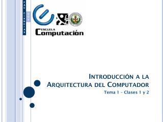 Introducción a la Arquitectura del Computador
