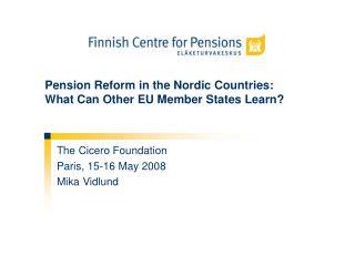 Pension Reform in the Nordic Countries: What Can Other EU Member States Learn