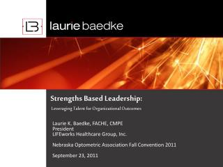 Strengths Based Leadership:  Leveraging Talent for Organizational Outcomes