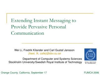 Extending Instant Messaging to Provide Pervasive Personal Communication