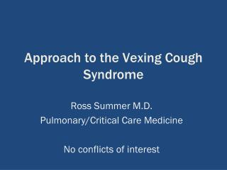 Approach to the Vexing Cough Syndrome