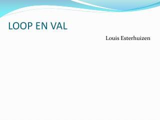 LOOP EN VAL