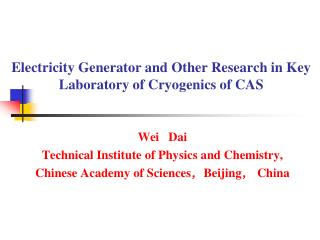 Electricity Generator and Other Research in Key Laboratory of Cryogenics of CAS