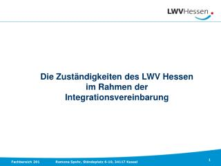Die Zuständigkeiten des LWV Hessen  im Rahmen der  Integrationsvereinbarung