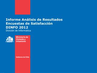 Informe Análisis de Resultados Encuestas de Satisfacción  DINFO 2012