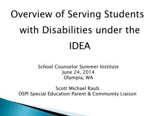 Overview of Serving Students with Disabilities under the IDEA  School Counselor Summer Institute