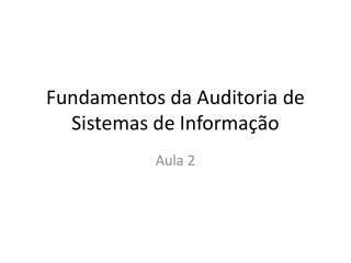 Fundamentos da Auditoria de Sistemas de Informação