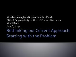 Rethinking our Current Approach: Starting with the Problem