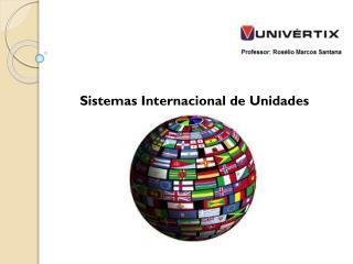 Sistemas Internacional de Unidades