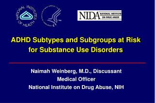 ADHD Subtypes and Subgroups at Risk  for Substance Use Disorders