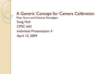A Generic Concept for Camera Calibration Peter Sturm and  Srikumar Ramaligam