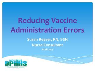 Reducing Vaccine  Administration Errors