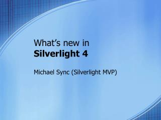 What�s new in Silverlight 4