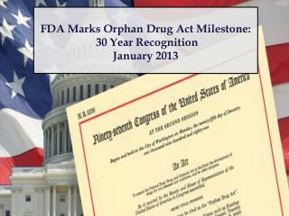FDA Marks Orphan Drug Act Milestone:   30 Year Recognition January 2013