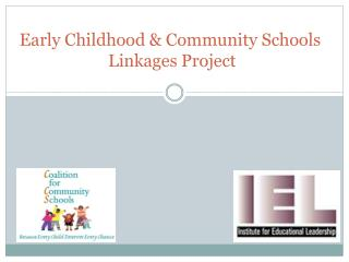 Early Childhood & Community Schools  Linkages Project