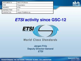 ETSI  activity since GSC-12