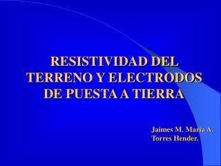 RESISTIVIDAD DEL TERRENO Y ELECTRODOS DE PUESTA A TIERRA