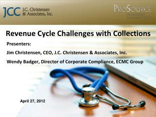Revenue Cycle Challenges with Collections                April 27, 2012