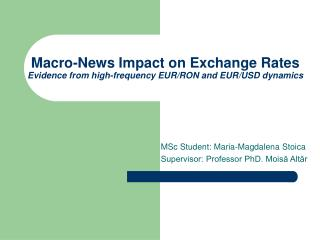 Macro-News Impact on  Exc h ange Rates Evidence from high-frequency EUR/RON and EUR/USD dynamics